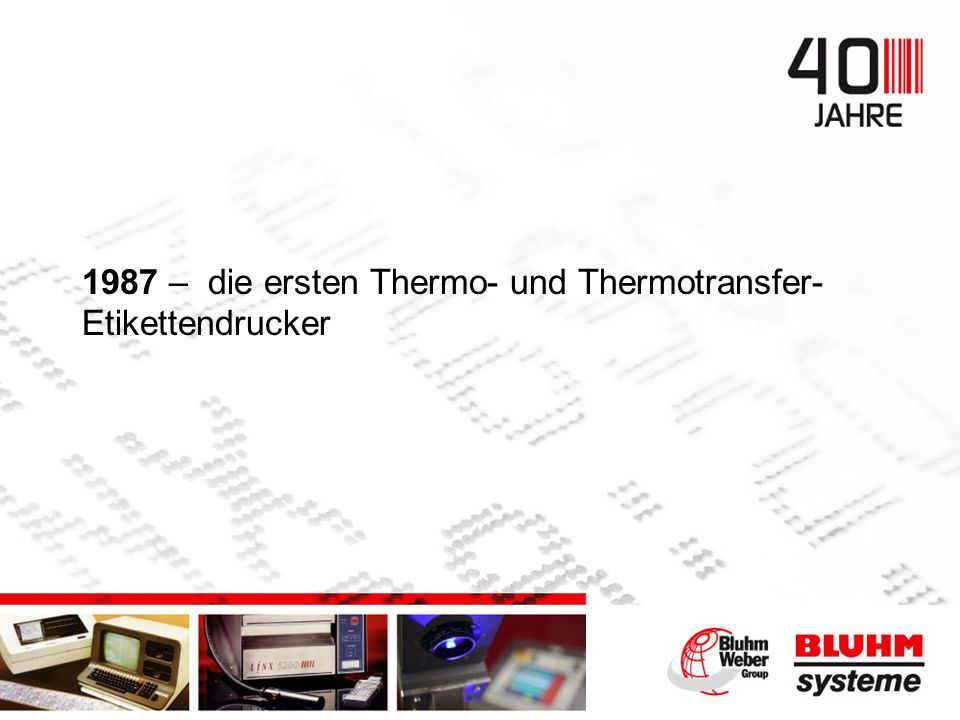 1987 – die ersten Thermo- und Thermotransfer- Etikettendrucker