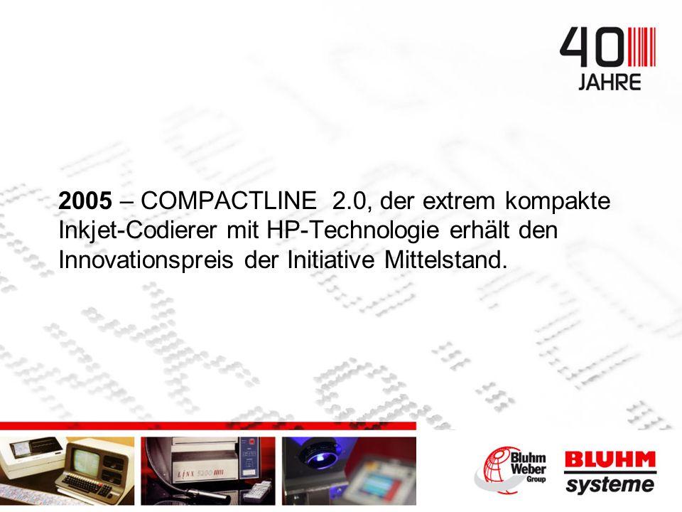 2005 – COMPACTLINE 2.0, der extrem kompakte Inkjet-Codierer mit HP-Technologie erhält den Innovationspreis der Initiative Mittelstand.