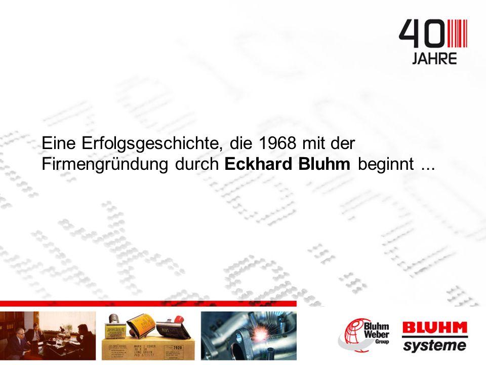 40 Jahre Bluhm Systeme Impulse für die Kennzeichnungsbranche die Meilensteine