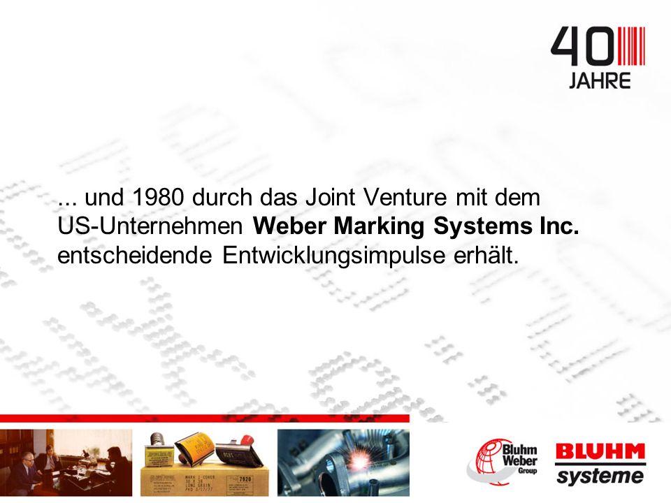 ... und 1980 durch das Joint Venture mit dem US-Unternehmen Weber Marking Systems Inc.
