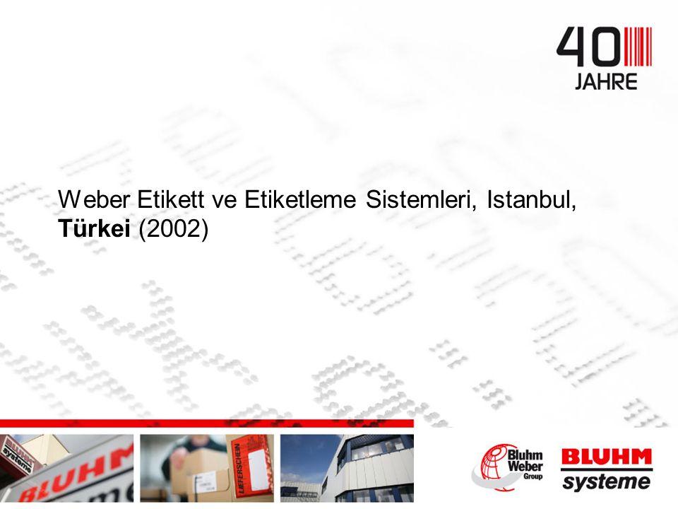 Weber Etikett ve Etiketleme Sistemleri, Istanbul, Türkei (2002)