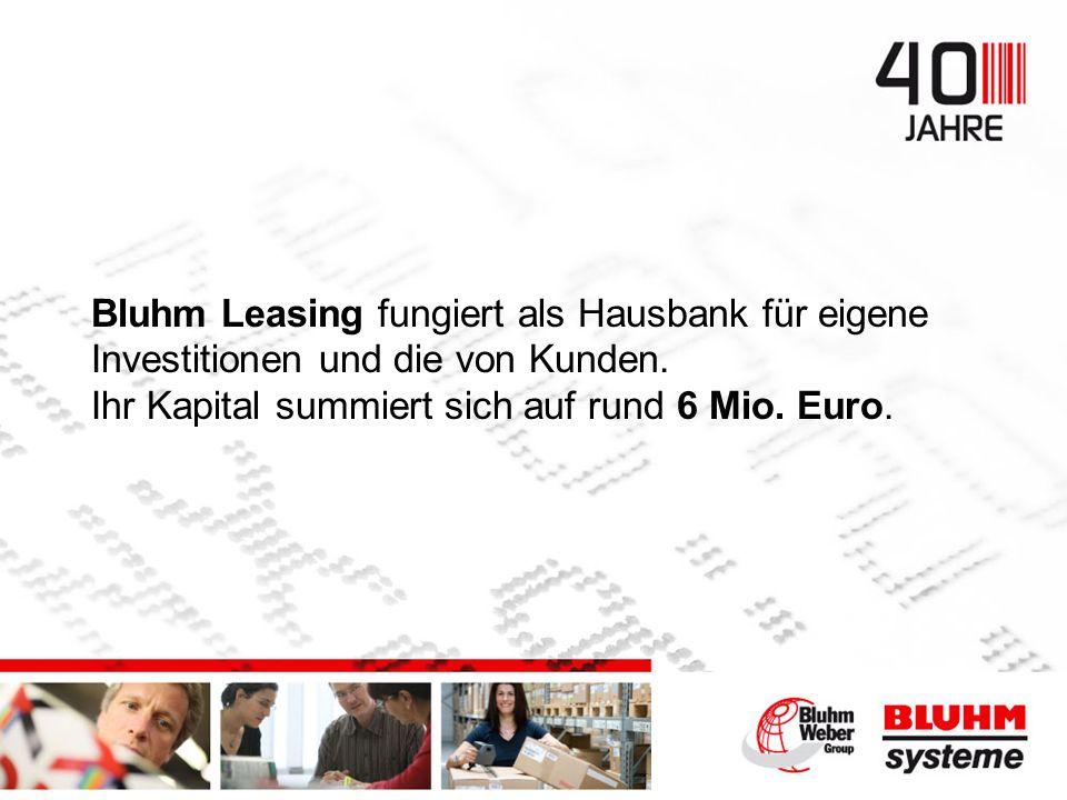 Bluhm Leasing fungiert als Hausbank für eigene Investitionen und die von Kunden.