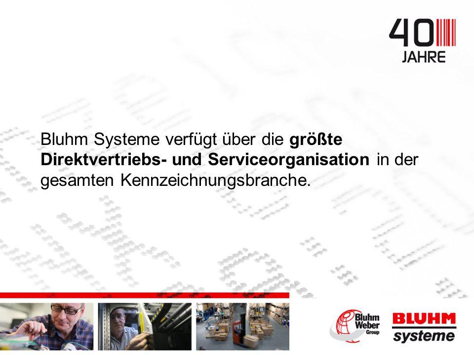 Bluhm Systeme verfügt über die größte Direktvertriebs- und Serviceorganisation in der gesamten Kennzeichnungsbranche.