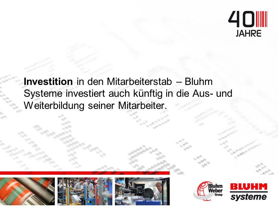 Investition in den Mitarbeiterstab – Bluhm Systeme investiert auch künftig in die Aus- und Weiterbildung seiner Mitarbeiter.