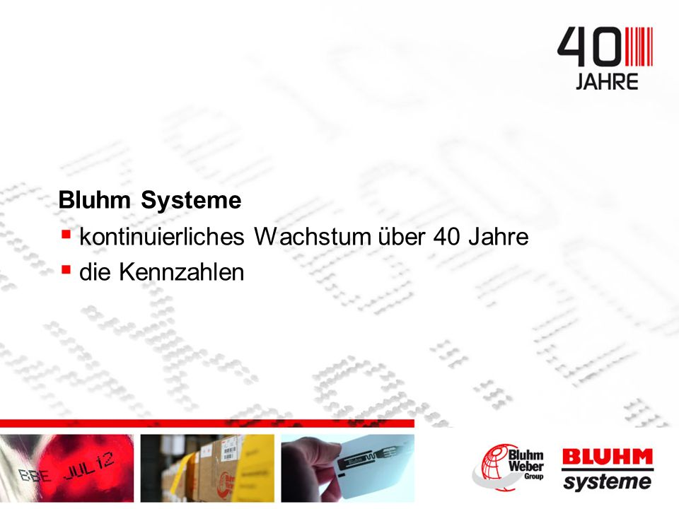 Bluhm Systeme kontinuierliches Wachstum über 40 Jahre die Kennzahlen