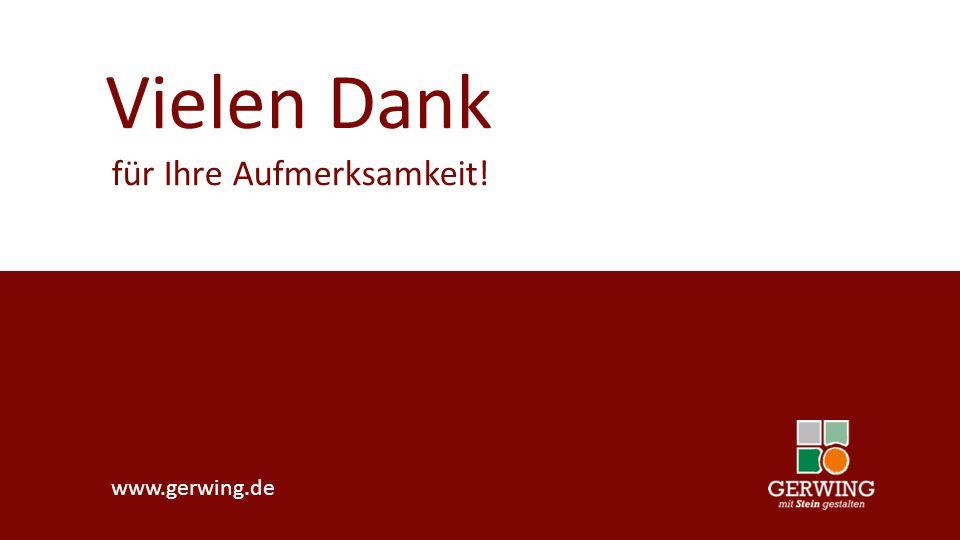 Deutschlands Nr. 1 für Heim und Garten www.gerwing.de Vielen Dank für Ihre Aufmerksamkeit!