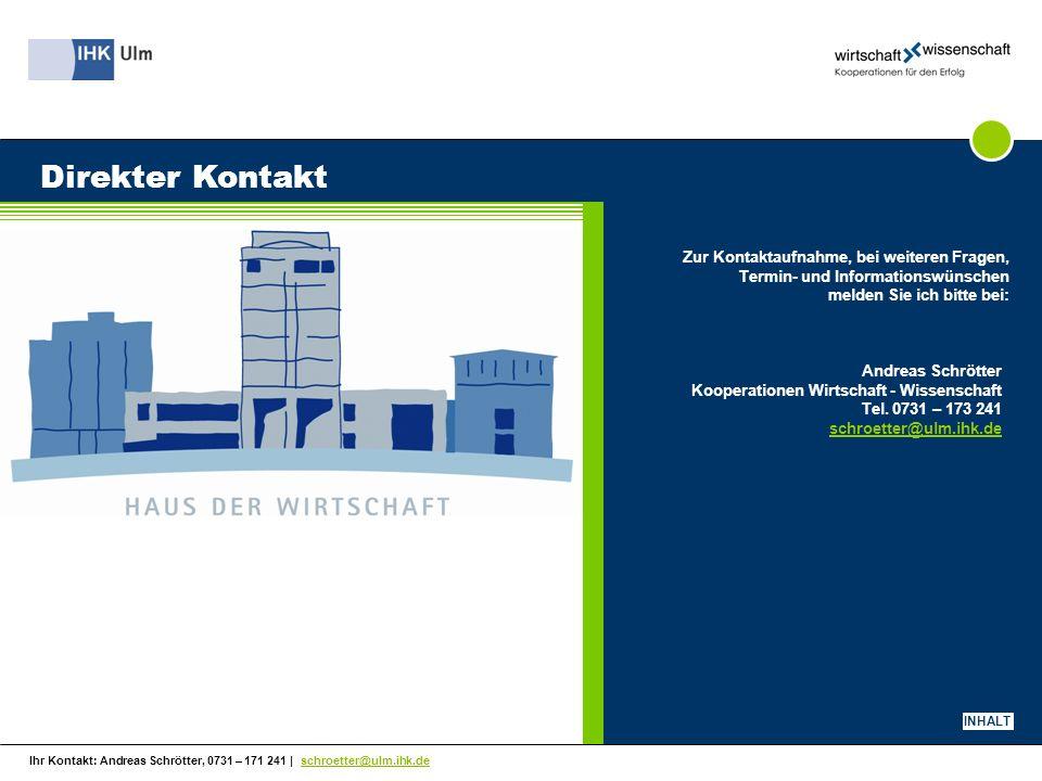 Ihr Kontakt: Andreas Schrötter, 0731 – 171 241   schroetter@ulm.ihk.de Direkter Kontakt Zur Kontaktaufnahme, bei weiteren Fragen, Termin- und Informat