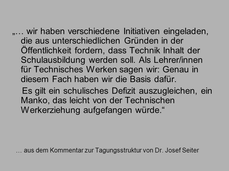 … aus dem Kommentar zur Tagungsstruktur von Dr. Josef Seiter … wir haben verschiedene Initiativen eingeladen, die aus unterschiedlichen Gründen in der