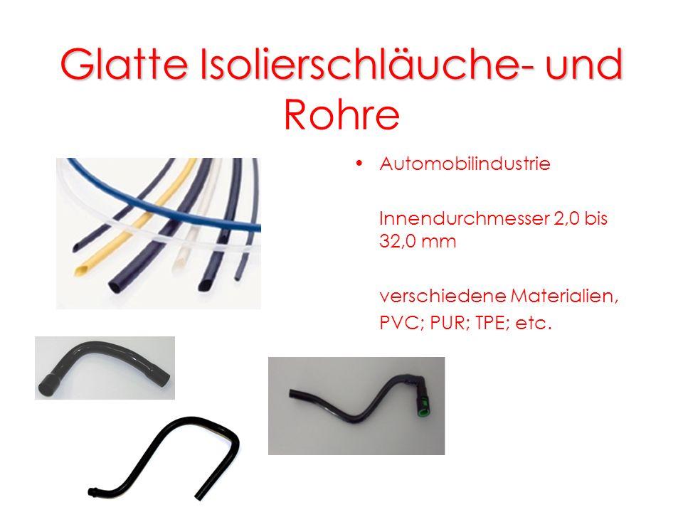 Glatte Isolierschläuche- und Glatte Isolierschläuche- und Rohre Automobilindustrie Innendurchmesser 2,0 bis 32,0 mm verschiedene Materialien, PVC; PUR