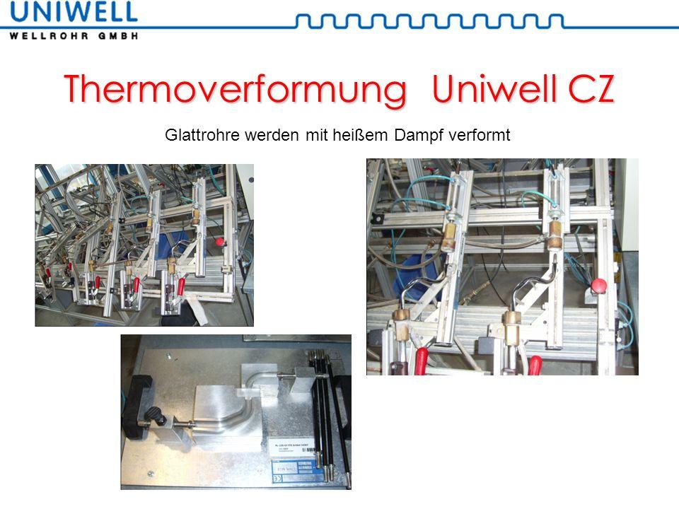 Thermoverformung Uniwell CZ Glattrohre werden mit heißem Dampf verformt