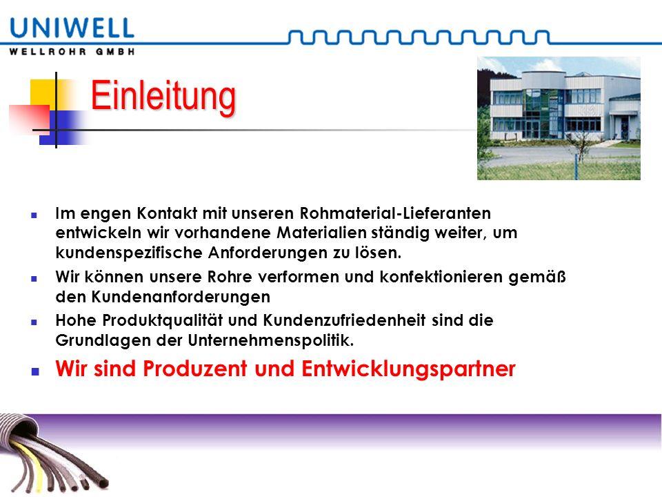 Unsere verschiedenen Standorte Hauptsitz Produktion von Wellrohren für - Kabelschutz - Fluid Produktion von Glattrohr Thermoverformung Montage