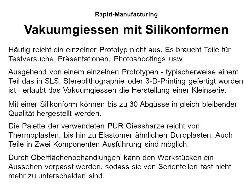 Rapid-Manufacturing Vakuumgiessen mit Silikonformen