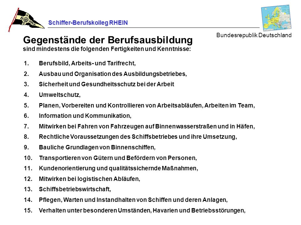 Schiffer-Berufskolleg RHEIN Bundesrepublik Deutschland 1.Berufsbild, Arbeits- und Tarifrecht, 2.Ausbau und Organisation des Ausbildungsbetriebes, 3.Si