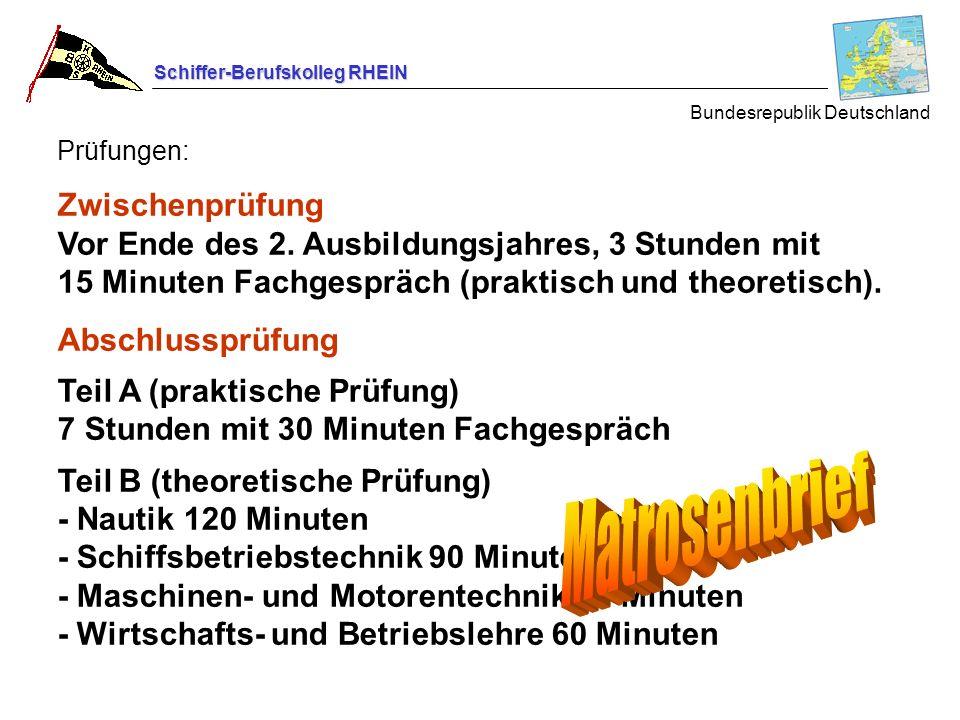 Schiffer-Berufskolleg RHEIN Prüfungen: Zwischenprüfung Vor Ende des 2. Ausbildungsjahres, 3 Stunden mit 15 Minuten Fachgespräch (praktisch und theoret