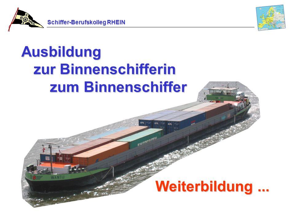 Schiffer-Berufskolleg RHEIN Ausbildung zur Binnenschifferin zum Binnenschiffer Weiterbildung...