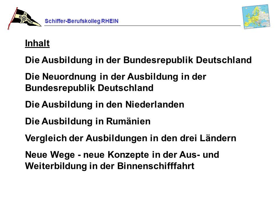Schiffer-Berufskolleg RHEIN Inhalt Die Ausbildung in der Bundesrepublik Deutschland Die Neuordnung in der Ausbildung in der Bundesrepublik Deutschland