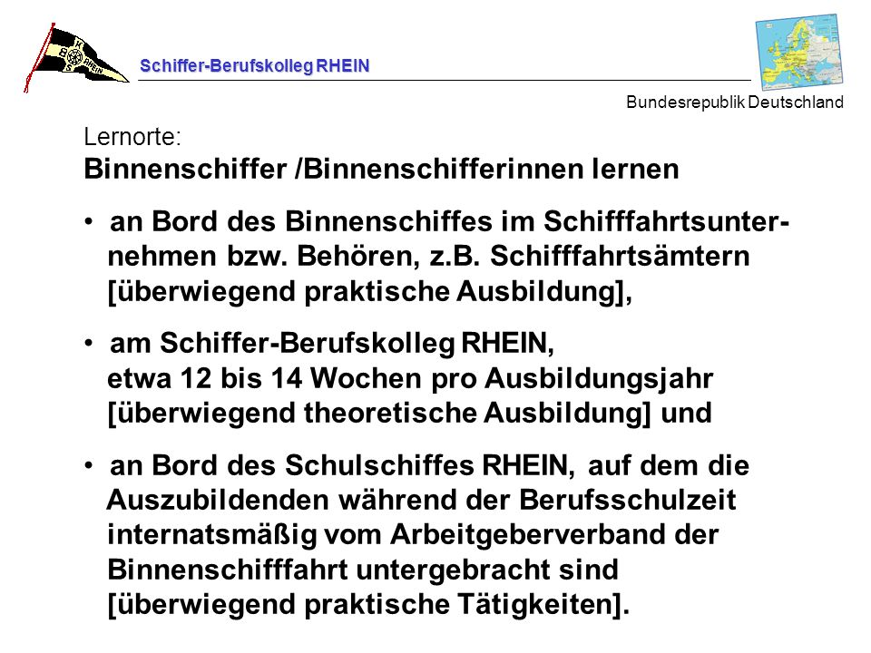 Schiffer-Berufskolleg RHEIN Die Berufsschule hat u.a.