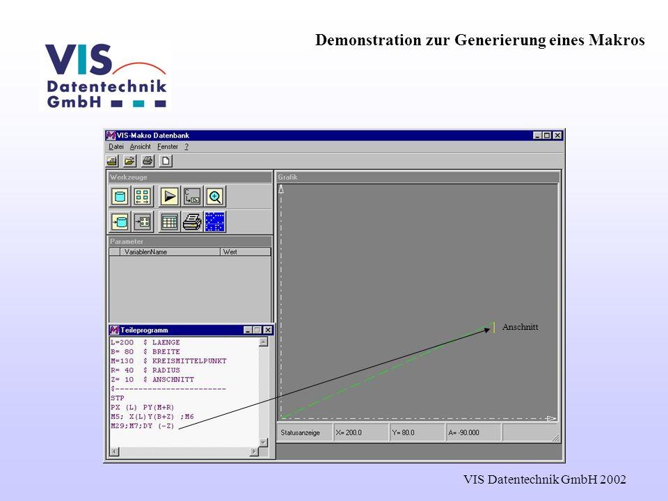 VIS Datentechnik GmbH 2002 Anschnitt Demonstration zur Generierung eines Makros