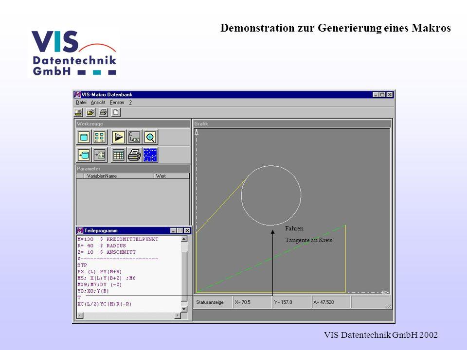 VIS Datentechnik GmbH 2002 Fahren Tangente an Kreis Demonstration zur Generierung eines Makros