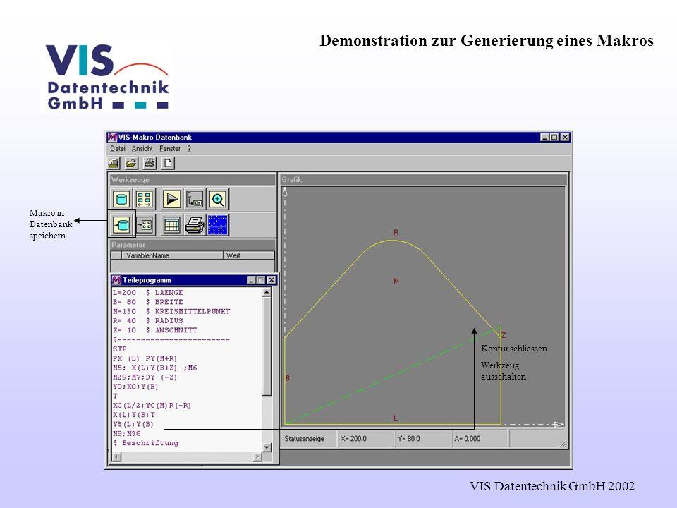 VIS Datentechnik GmbH 2002 Kontur schliessen Werkzeug ausschalten Demonstration zur Generierung eines Makros Makro in Datenbank speichern