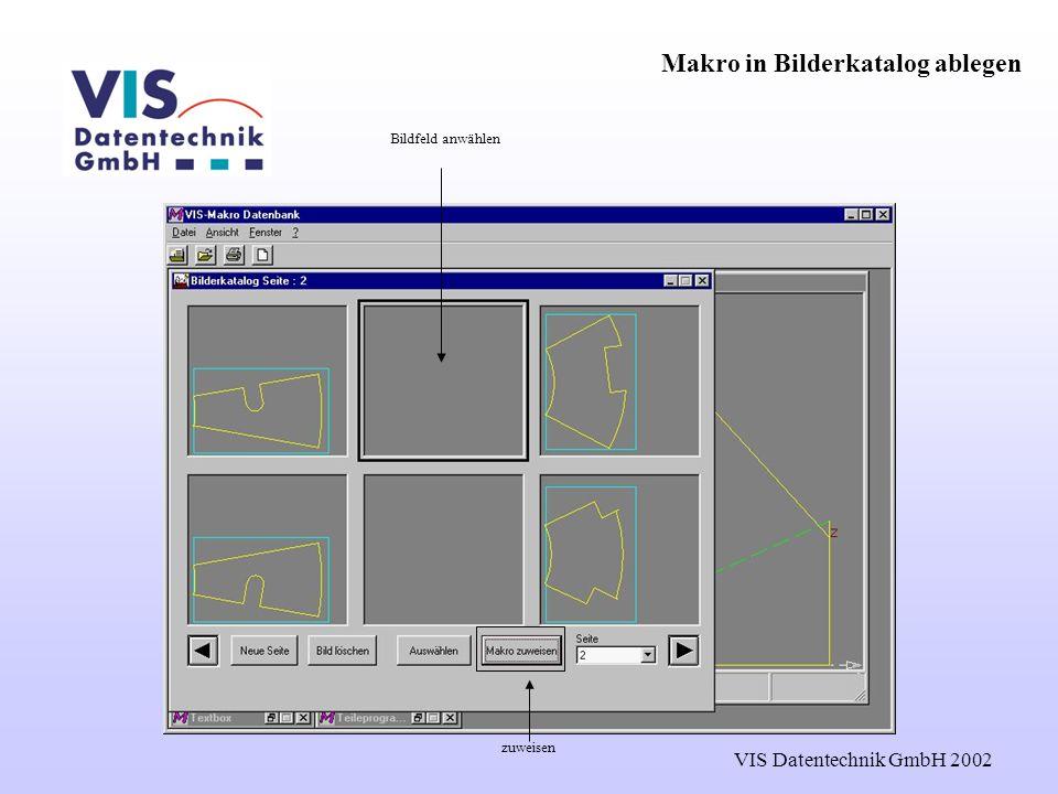 VIS Datentechnik GmbH 2002 Makro in Bilderkatalog ablegen Bildfeld anwählen zuweisen