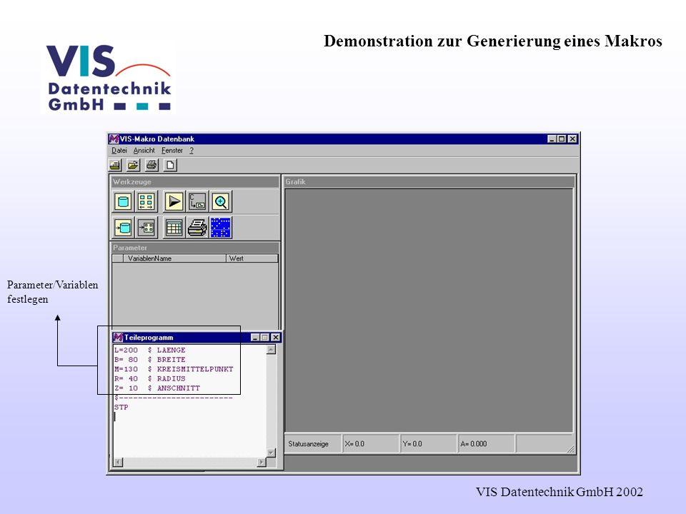 VIS Datentechnik GmbH 2002 Demonstration zur Generierung eines Makros Eilgangfahrt zum Anschnitt Teileabmessung