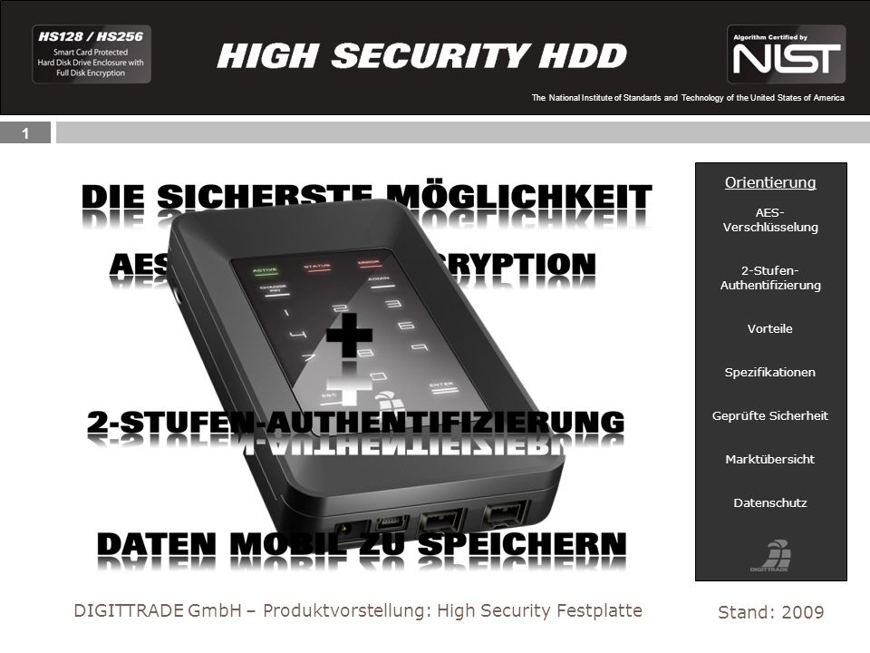 1 The National Institute of Standards and Technology of the United States of America Stand: 2009 DIGITTRADE GmbH – Produktvorstellung: High Security F