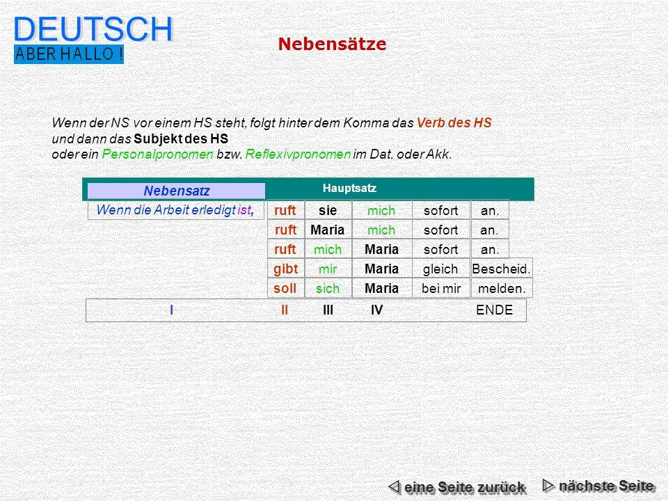 Nebensätze DEUTSCH Wenn der NS vor einem HS steht, folgt hinter dem Komma das Verb des HS und dann das Subjekt des HS oder ein Personalpronomen bzw. R
