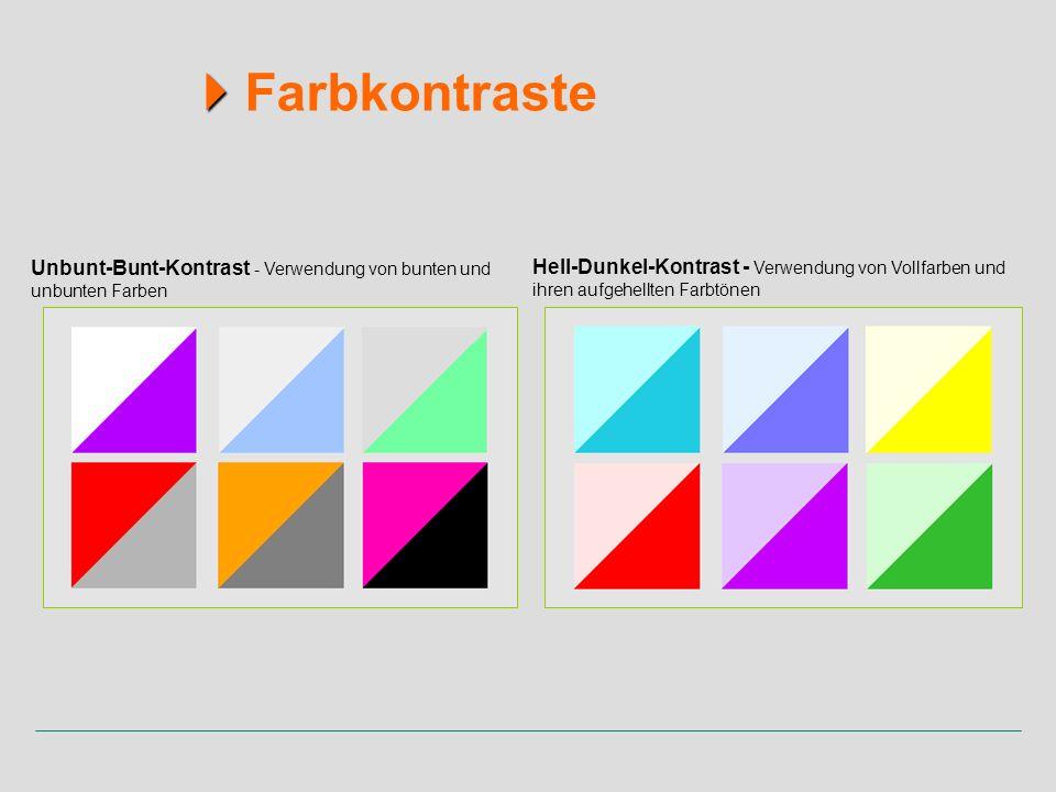 Unbunt-Bunt-Kontrast - Verwendung von bunten und unbunten Farben Hell-Dunkel-Kontrast - Verwendung von Vollfarben und ihren aufgehellten Farbtönen Far