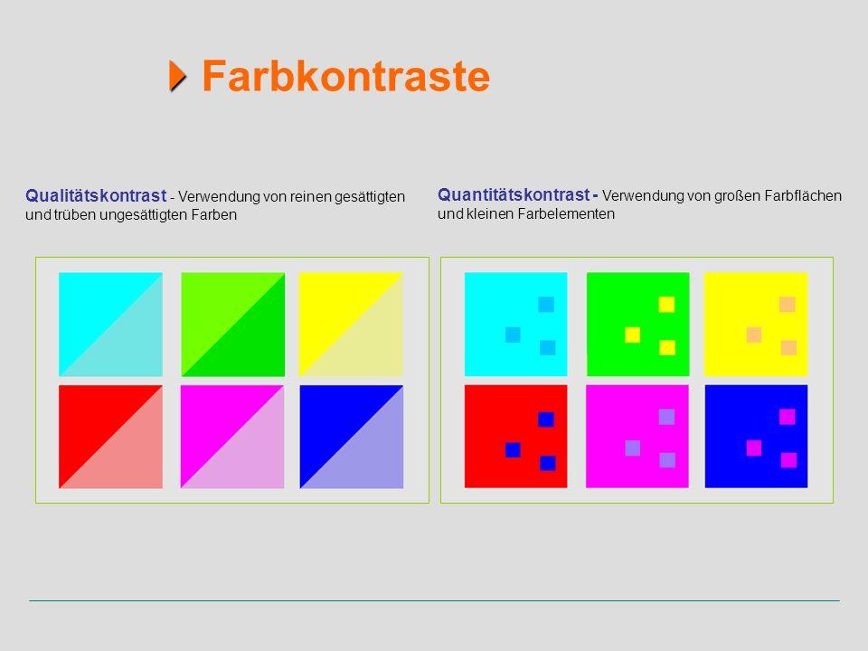 Qualitätskontrast - Verwendung von reinen gesättigten und trüben ungesättigten Farben Quantitätskontrast - Verwendung von großen Farbflächen und klein