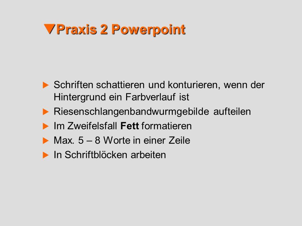 Praxis 2 Powerpoint Praxis 2 Powerpoint Schriften schattieren und konturieren, wenn der Hintergrund ein Farbverlauf ist Riesenschlangenbandwurmgebilde