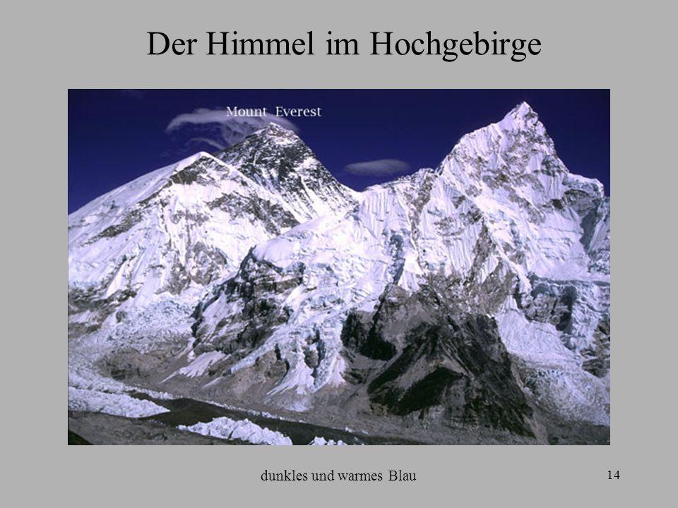 14 Der Himmel im Hochgebirge dunkles und warmes Blau