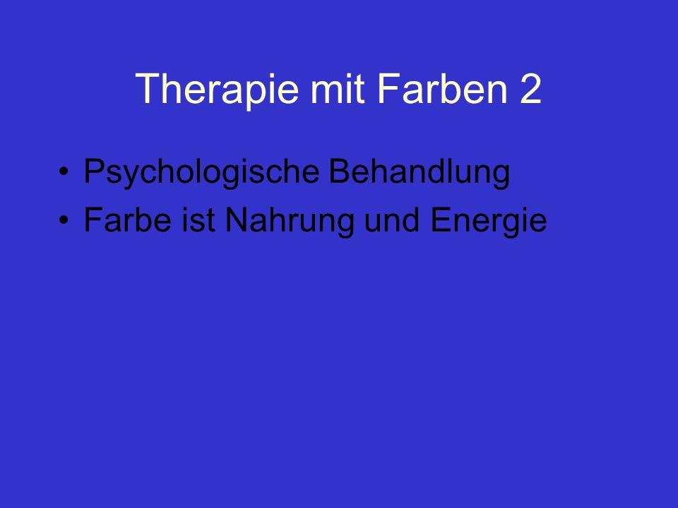 Therapie mit Farben 2 Psychologische Behandlung Farbe ist Nahrung und Energie