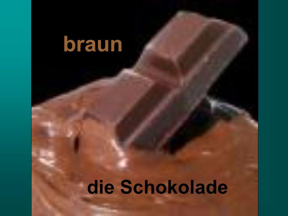 die die Schokolade braun