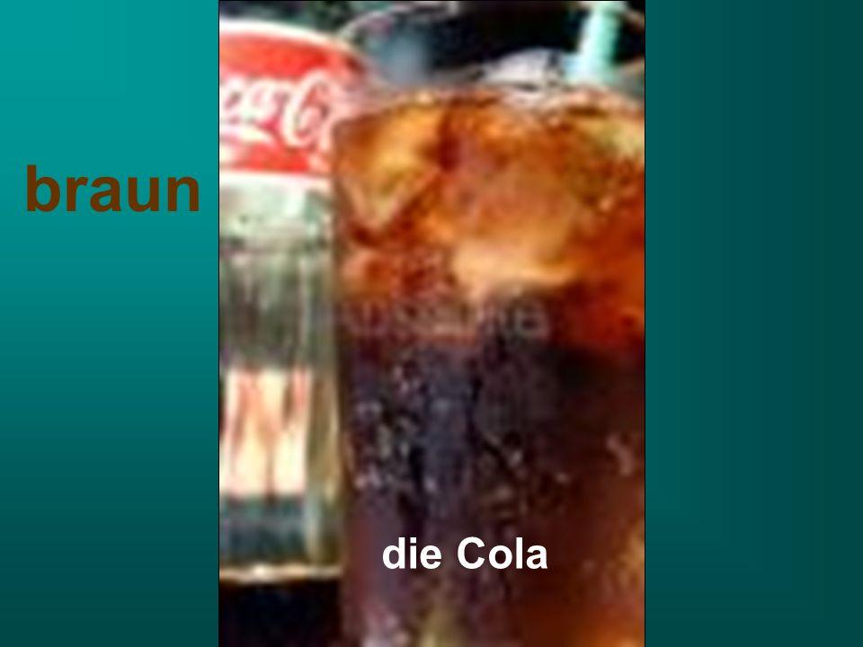 die Cola braun