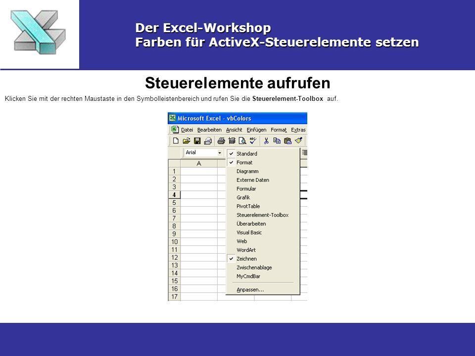 Element einfügen Der Excel-Workshop Farben für ActiveX-Steuerelemente setzen Wählen Sie in der Toolbox ein Steuerelement aus und zeichnen es mit der Maus in das Tabellenblatt.