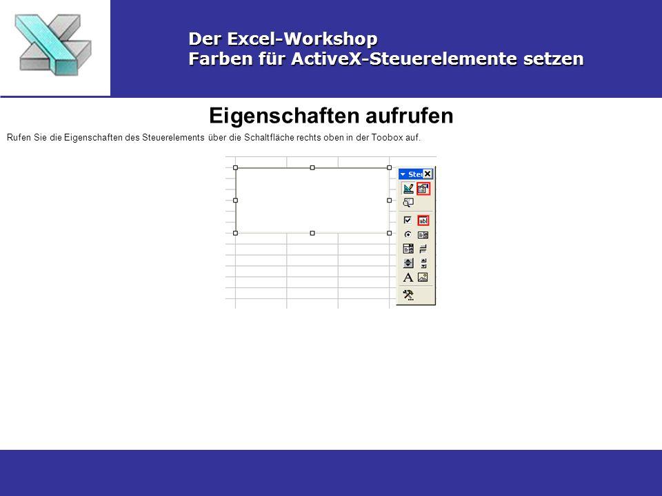 Name der Eigenschaft festlegen Der Excel-Workshop Farben für ActiveX-Steuerelemente setzen Wählen Sie den Namen der festzulegenden Eigenschaft aus und klicken Sie auf das DropDownfeld.