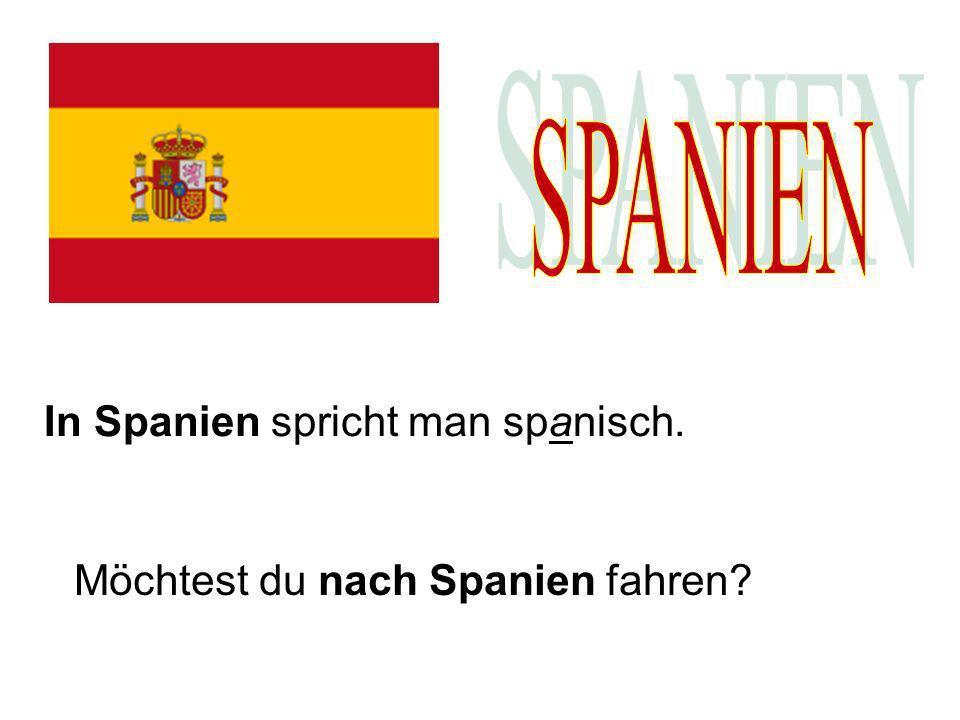 In Spanien spricht man spanisch. Möchtest du nach Spanien fahren?