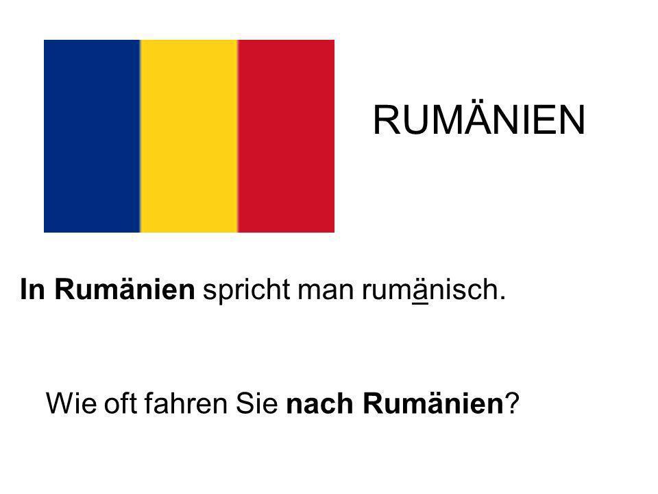 RUMÄNIEN In Rumänien spricht man rumänisch. Wie oft fahren Sie nach Rumänien?