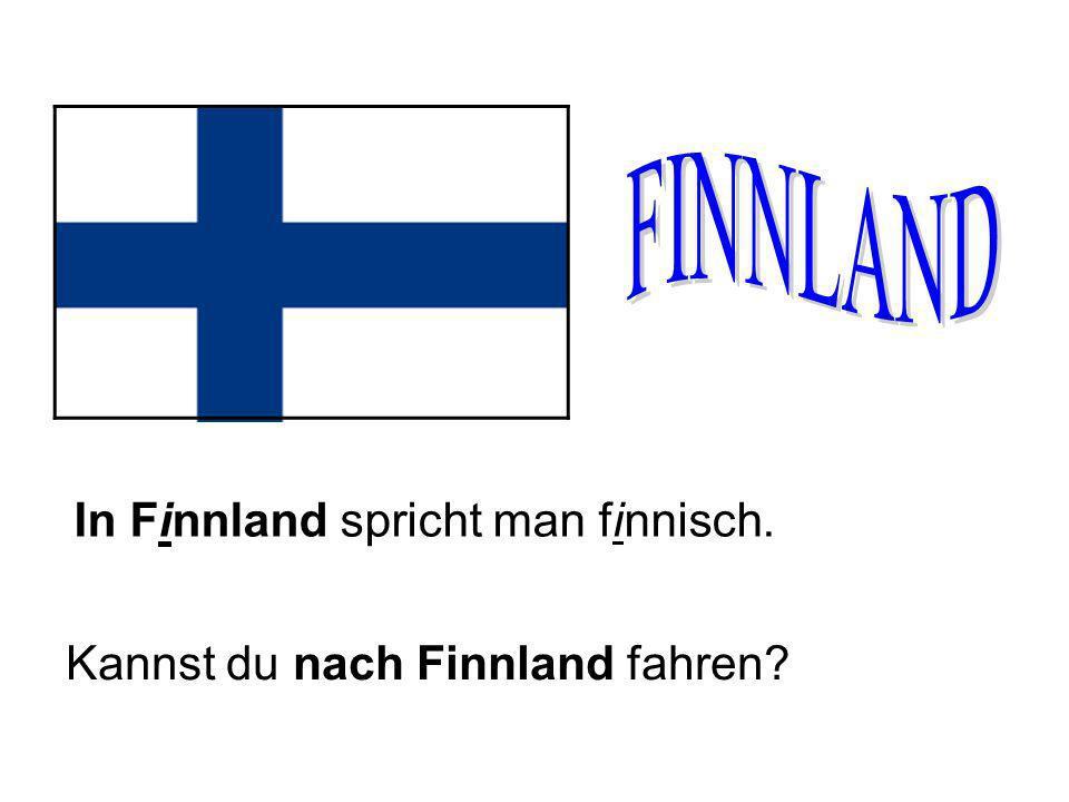 In Finnland spricht man finnisch. Kannst du nach Finnland fahren?