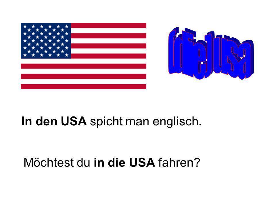 In den USA spicht man englisch. Möchtest du in die USA fahren?