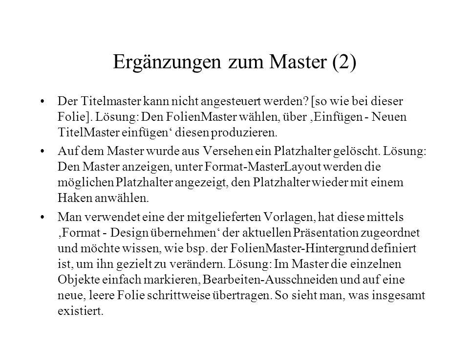 Ergänzungen zum Master (2) Der Titelmaster kann nicht angesteuert werden.