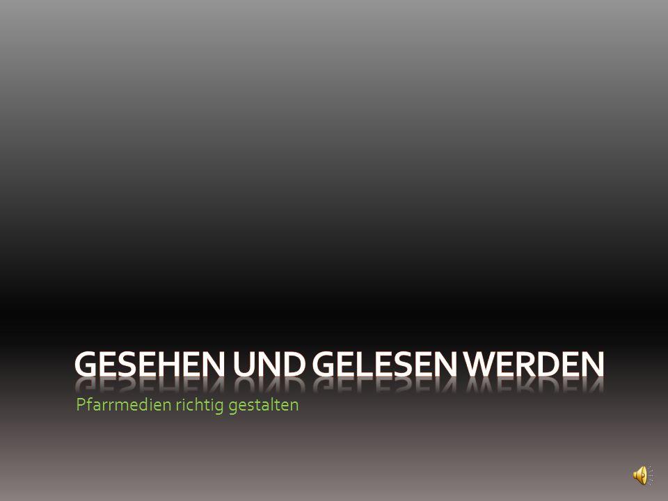 Pfarrmedien richtig gestalten Druckvorstufe Website (CMS) Layout-Programm Format Satzspiegel Schrift(en) Weißraum U1 und U4 Bilder Farben Vorbereitung für Druck Druck oder Kopie Headline Subhead Copy Body