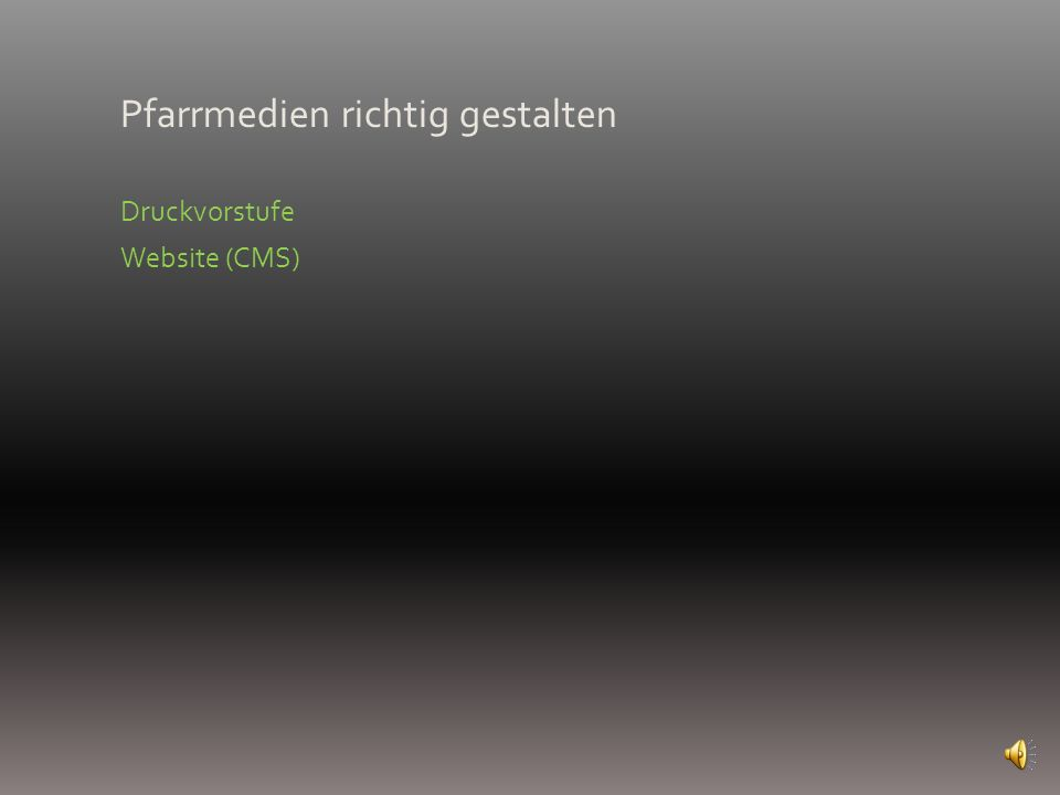 Pfarrmedien richtig gestalten Druckvorstufe Website (CMS)