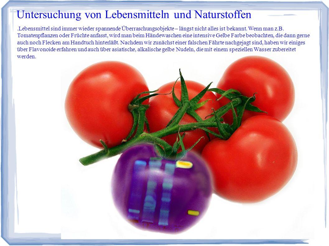 Untersuchung von Lebensmitteln und Naturstoffen.Lebensmittel sind immer wieder spannende Überraschungsobjekte – längst nicht alles ist bekannt.