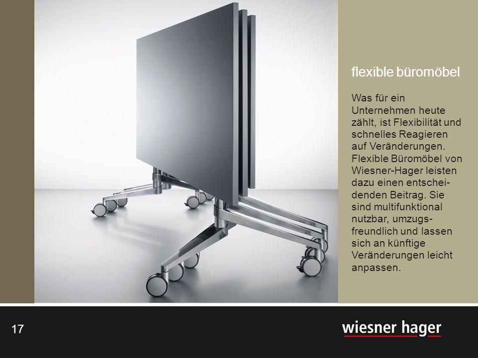 17 flexible büromöbel Was für ein Unternehmen heute zählt, ist Flexibilität und schnelles Reagieren auf Veränderungen. Flexible Büromöbel von Wiesner-