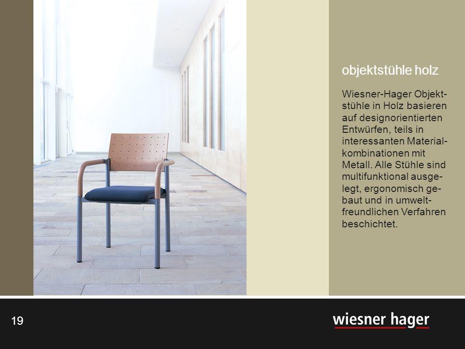 19 objektstühle holz Wiesner-Hager Objekt- stühle in Holz basieren auf designorientierten Entwürfen, teils in interessanten Material- kombinationen mi