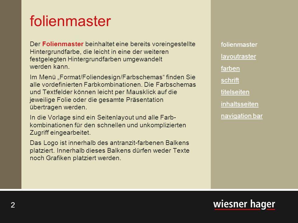 2 2 folienmaster Der Folienmaster beinhaltet eine bereits voreingestellte Hintergrundfarbe, die leicht in eine der weiteren festgelegten Hintergrundfa