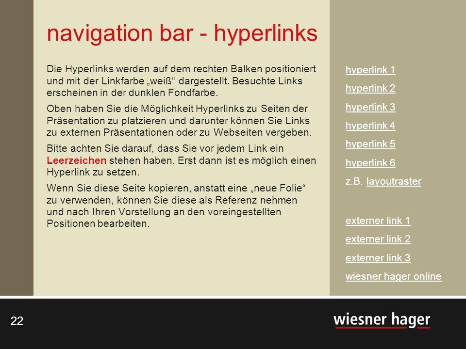 22 navigation bar - hyperlinks Die Hyperlinks werden auf dem rechten Balken positioniert und mit der Linkfarbe weiß dargestellt. Besuchte Links ersche