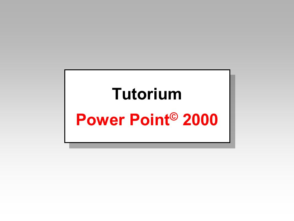 Tutorium Power Point © 2000